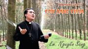 Con Dâng Chúa (DVD Thánh Ca - Lm. Nguyễn Sang)