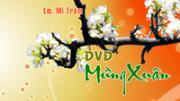 DVD Vol.3 - Mừng Xuân (Lm. Mi Trầm)
